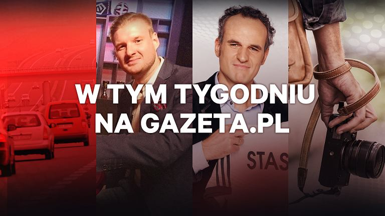 W tym tygodniu na Gazeta.pl