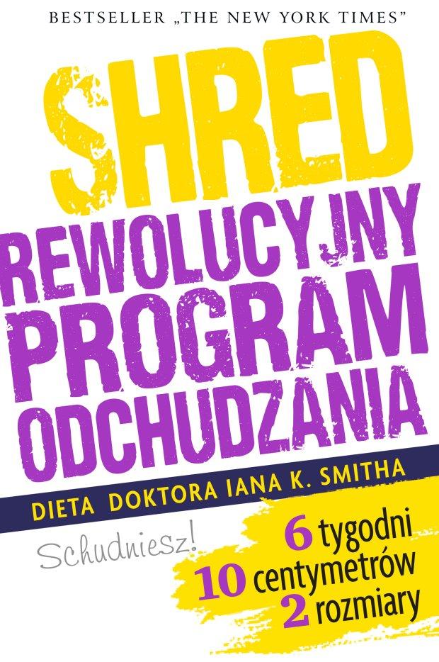 Dieta Shred - 6 tygodni do szczup�ej sylwetki