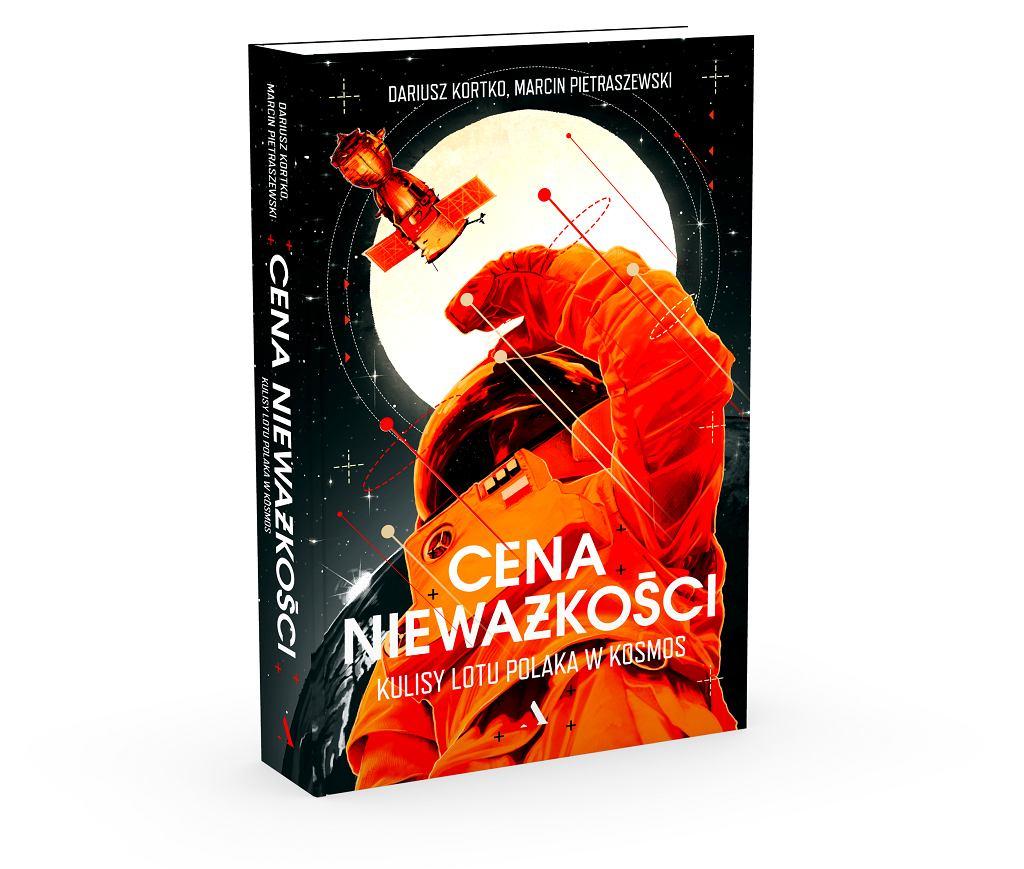 Książka 'Cena nieważkości. Kulisy lotu Polaka w kosmos' / Wydawnictwo Agora