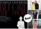 """Premiera filmu """"Tomasz Ossoli�ski: Before the Show"""". Kto si� pojawi�? Agnieszka Szulim, Dominika Kulczyk, Malwina W�dzikowska i Charlize Mystery. Dowiedzcie si�, jak by�o"""