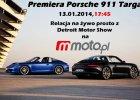 Salon Detroit 2014 | Porsche 911 Targa | Premiera 13 stycznia