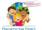 Dwujęzyczne dzieci - o korzyściach (i wątpliwościach) płynących z wprowadzania nowego języka do życia najmłodszych
