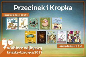 Najlepsze książki dziecięce 2017