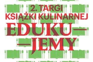 Znamy już program II edycji Targów Książki Kulinarnej