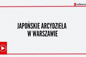 Japońskie arcydzieła w Warszawie. Wyjątkowa wystawa w Muzeum Narodowym