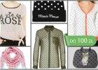 Ubrania i dodatki w kropki do 100 z� - 80 propozycji z nowych kolekcji