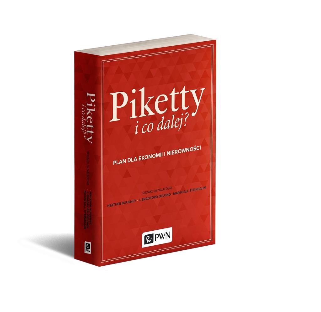 Piketty i co dalej? Plan dla ekonomii i nierówności