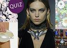 Quiz: rozpoznaj kolekcje projektantów po detalach