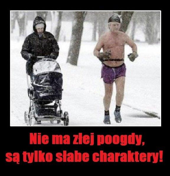 Nie ma złej pogody, są tylko słabe charaktery