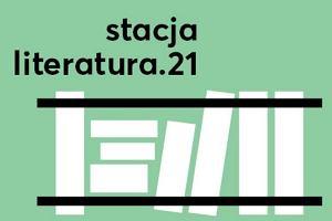 Stacja Literatura 21. Czas dużych festiwali w małych miastach