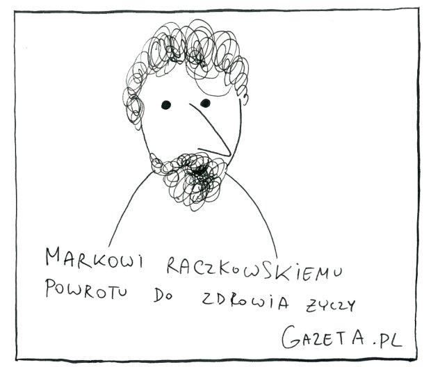 Marek Raczkowski miał wypadek i dochodzi do siebie. Przez jakiś czas na Gazeta.pl nie będzie jego porannych rysunków -  - rys. Marek Raczkowski
