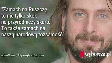 Adam Wajrak o Puszczy Białowieskiej