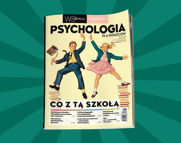 """""""Psychologia dla rodziców"""" - nowy numer o edukacji i problemach dzieci w szkole już w sprzedaży"""