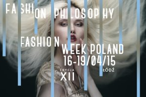FashionPhilosophy Fashion Week Poland: harmonogram pokazów