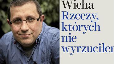 Marcin Wicha 'Rzeczy, których nie wyrzuciłem'