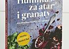 """""""Hummus, za'atar i granaty"""" Samar Khanafer"""