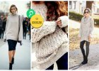 Oversize'owe swetry - czuj si� jak w domu, gdziekolwiek nie p�jdziesz