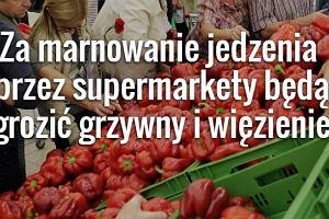 Francja zabroniła supermarketom wyrzucania jedzenia. Będą musiały przekazywać je potrzebującym