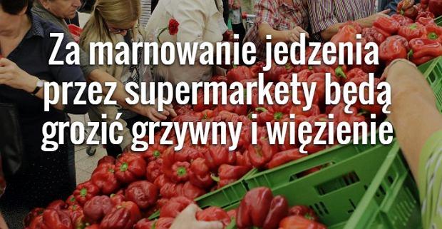 Francja zabrania supermarketom marnowania jedzenia