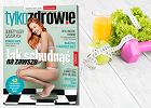 """""""Jak schudnąć na zawsze"""" - specjalne wydanie tygodnika """"Tylko Zdrowie"""" już w kioskach"""