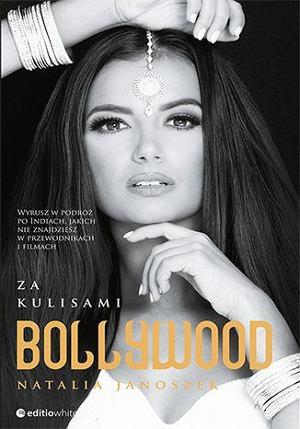 Książka Natalii Janoszek 'Za kulisami Bollywood'