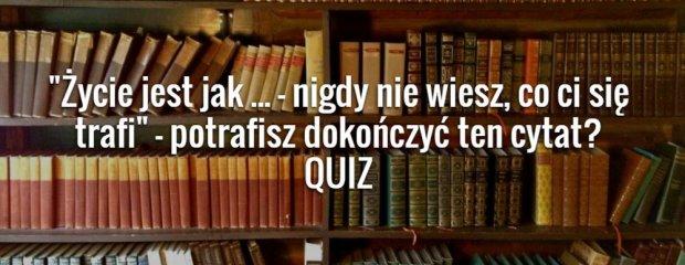 My�lisz, �e znasz si� na literaturze? To doko�cz te cytaty [QUIZ]