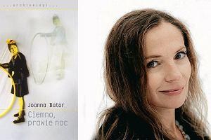"""Nike 2013. Fragment zwycięskiej książki Joanny Bator """"Ciemno, prawie noc"""""""