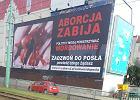 Policja chciała kary za antyaborcyjny billboard. Sąd odmawia i powołuje się na konstytucję