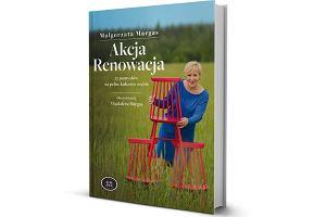 """""""Akcja Renowacja"""" - książka dla fanów meblarskich przeróbek"""
