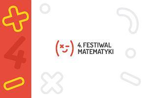 4. Festiwal Matematyki. Zapraszamy!