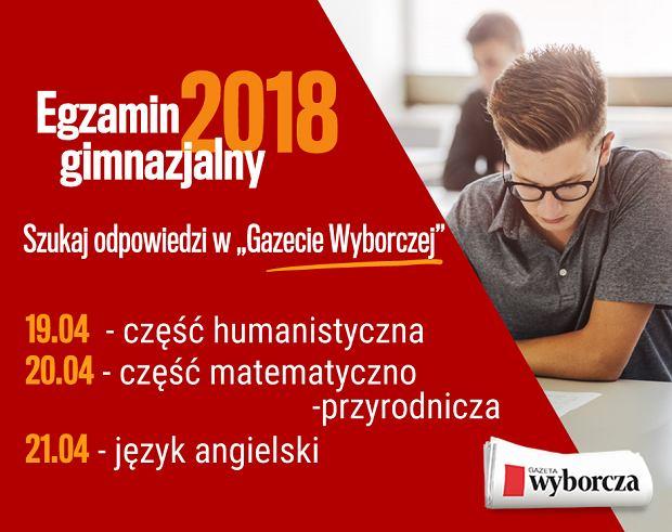 """Egzaminy gimnazjalne 2018 - odpowiedzi ekspertów w """"Gazecie Wyborczej"""""""