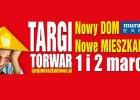 Targi Nowy Dom Nowe Mieszkanie - 1 i 2 marca