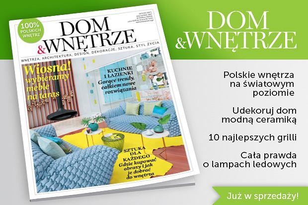 Nowy numer 'Dom&Wnętrze'
