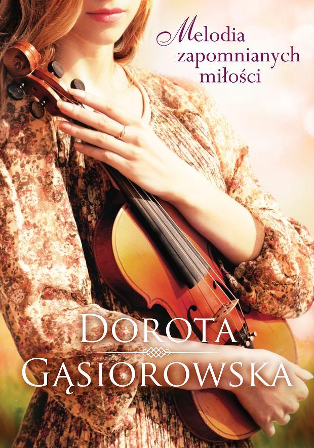 Dorota Gąsiorowska 'Melodia zapomnianych miłości'