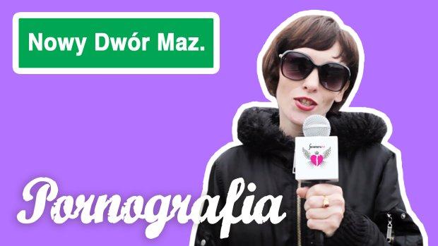 Seks w ma�ym mie�cie odc. 18: pornografia w Nowym Dworze Mazowieckim