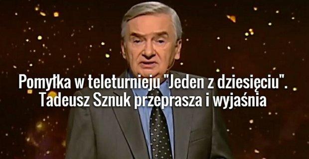 Tadeusz Sznuk przeprasza uczestniczk� teleturnieju.