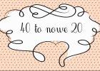 40 to nowe 20: nie b�j si� czterdziestki! [2 odcinki nowego cyklu]