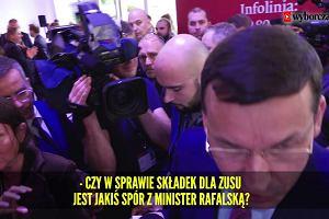 """""""Mam rozdwojenie moich potrzeb"""". Czy w sprawie składek dla ZUS jest spór pomiędzy Morawieckim a Rafalską?"""