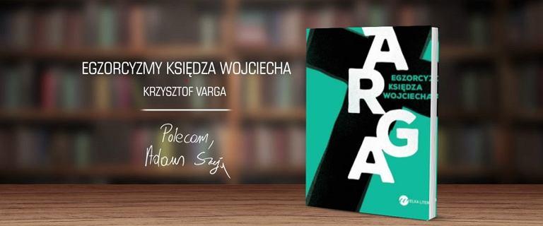 Książka na weekend: Egzorcyzmy księdza Wojciecha