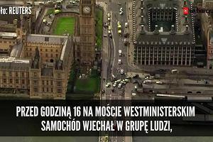 Atak terrorystyczny w okolicy brytyjskiego parlamentu. Co wiemy?
