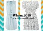 Najmodniejsze sukienki sezonu: to będziemy nosić wiosną i latem!