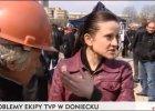 Donieccy separaty�ci do ekipy TVP: Jeste�cie banderowcami i prowokatorami [WIDEO]