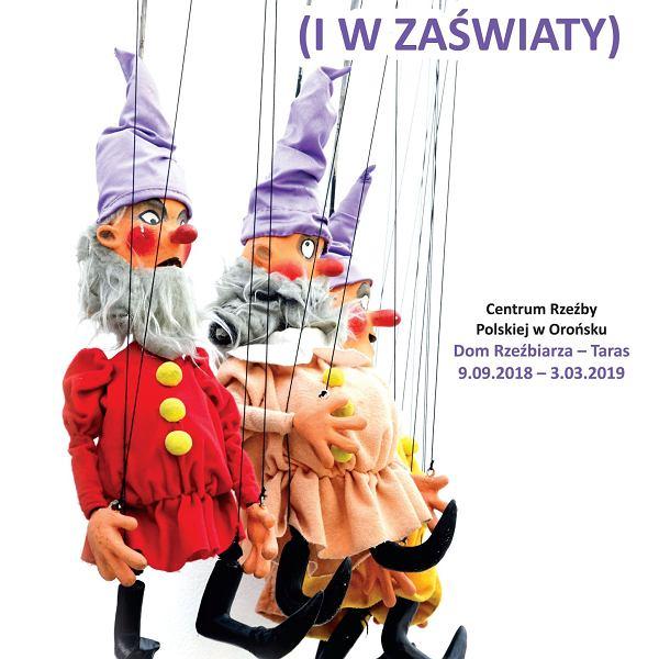 Wystawa Lalek Teatralnych Dookoła świata (i w zaświaty)