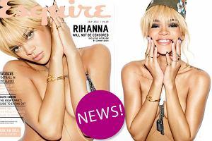 """Seksowne pozy Rihanny w brytyjskim """"Esquire"""" - przesadziła? [ZDJĘCIA]"""