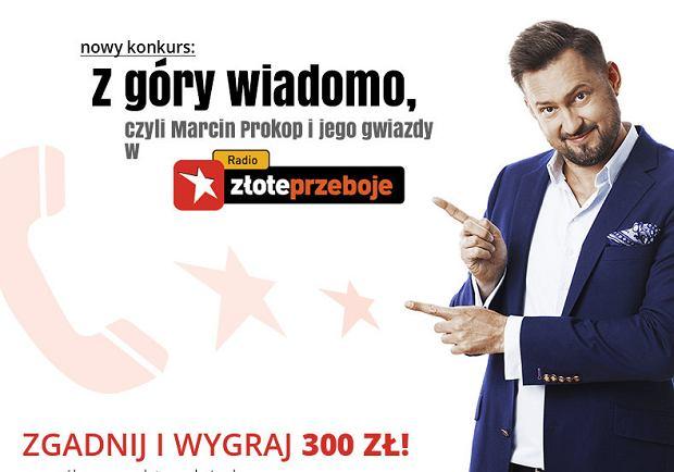 nowy konkurs 'Z góry wiadomo, czyli Marcin Prokop i jego gwiazdy w radiu Złote Przeboje'