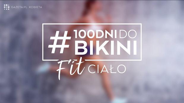 #100DniDoBikini! Robimy formę na lato! Zestaw treningowy - tydzień 3