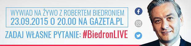 Robert Biedro� na �ywo w Gazeta.pl!