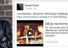 """Pawe� Kukiz na FB dedykuje obro�com demokracji: """"Jak ja was kurwy nienawidz�"""""""