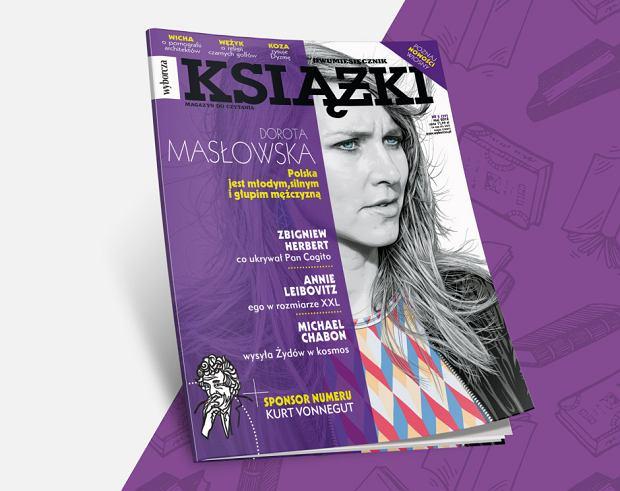 """Masłowska, Eugenides, Franaszek i Chabon tylko w nowym wydaniu """"Książek. Magazynu do czytania"""""""
