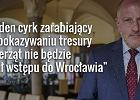 Prezydent Wroc�awia Rafa� Dutkiewicz